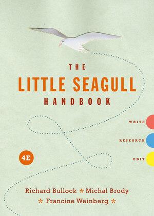 The Little Seagull Handbook Richard Bullock Michal Brody Francine Weinberg W W Norton Company