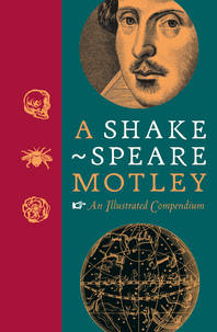 A Shakespeare Motley: An Illustrated Compendium Cover