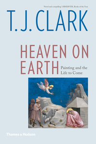 Heaven on Earth: Painting and the Life to Come Cover