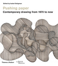 Pushing paper: Contemporary drawing from 1970 to now Cover