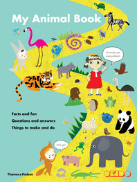 My Animal Book: Facts and fun, Questions and answers, Things to make and do Cover