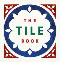 The Tile Book: History, Pattern, Design Cover