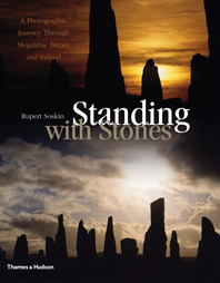 Standing with Stones: A Photographic Journey through Megalithic Britain and Ireland Cover