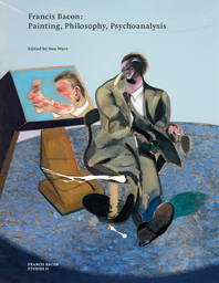 Francis Bacon: Painting, Philosophy, Psychoanalysis Cover