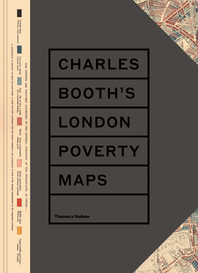 Charles Booth's London Poverty Maps: A Landmark Reassessment of Booth's Social Survey Cover