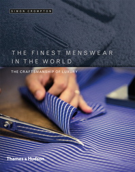 The Finest Menswear in the World: The Craftsmanship of Luxury Cover