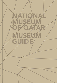 National Museum of Qatar: Museum Guide Cover