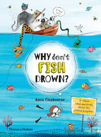 Why Don't Fish Drown?: And other vital questions about the animal kingdom Cover