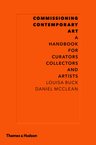 Commissioning Contemporary Art: A Handbook for Curators, Collectors and Artists Cover