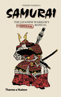 Samurai: The Japanese Warrior's [Unofficial] Manual Cover