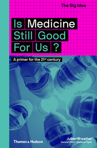 Is Medicine Still Good for Us?: A Primer for the 21st Century Cover