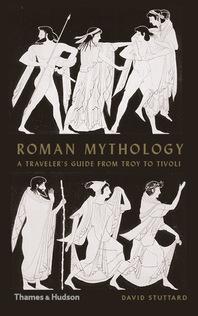 Roman Mythology: A Traveler's Guide from Troy to Tivoli Cover