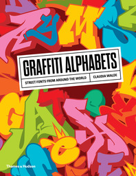 Graffiti Alphabets: Street Fonts from Around the World Cover