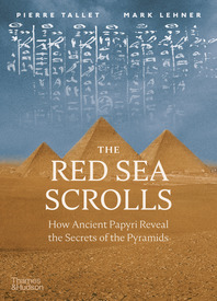The Red Sea Scrolls: How Ancient Papyri Reveal the Secrets of the Pyramids Cover