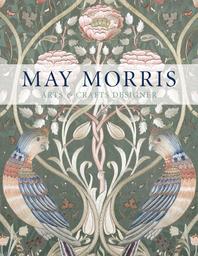 May Morris: Arts & Crafts Designer Cover