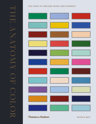 Anatomy of Color: The Story of Heritage Paints & Pigments Cover