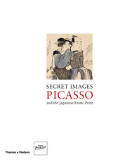 Secret Images: Picasso and the Japanese Erotic Print Cover