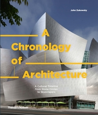 A Chronology of Architecture: A Cultural Timeline from Stone Circles to Skyscrapers Cover