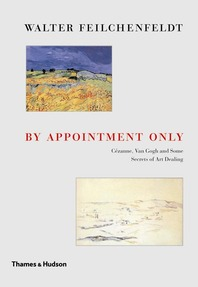 By Appointment Only: Cézanne, Van Gogh and Some Secrets of Art Dealing Cover