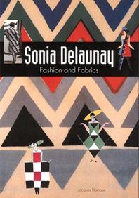 Sonia Delaunay: Fashion and Fabrics Cover