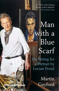 Man with a Blue Scarf: On Sitting for a Portrait by Lucian Freud Cover