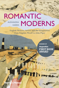 Romantic Moderns: English Writers, Artists and the Imagination from Virginia Woolf to John Piper Cover
