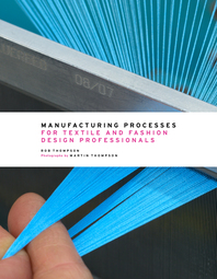 Manufacturing Processes for Textile and Fashion Design Professionals Cover