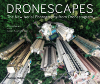 Dronescapes: The New Aerial Photography from Dronestagram Cover