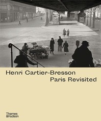Henri Cartier-Bresson: Paris Revisited Cover