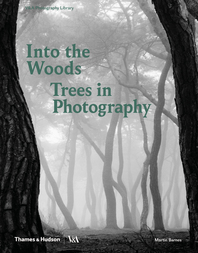 Into the Woods: Trees and Photography Cover