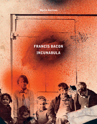 Francis Bacon: Incunabula Cover