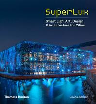 SuperLux: Smart Light Art, Design & Architecture for Cities Cover