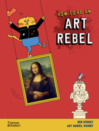 How to Be an Art Rebel Cover