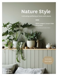 Nature Style: Cultivating Wellbeing at Home with Plants Cover