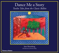 Dance Me a Story: Twelve Tales from the Classic Ballets Cover