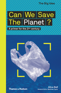 Can We Save the Planet?: A Primer for the 21st Century Cover
