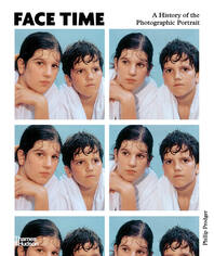 Face Time: A History of the Photographic Portrait Cover