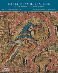 Early Islamic Textiles from Along the Silk Road: The al-Sabah Collection, Kuwait Cover