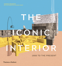 The Iconic Interior: 1900 to the Present Cover