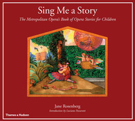 Sing Me a Story: The Metropolitan Opera's Book of Opera Stories for Children Cover