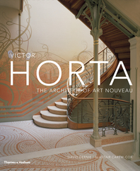 Victor Horta: The Architect of Art Nouveau Cover