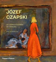 Józef Czapski: An Apprenticeship of Looking Cover