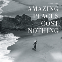 Amazing Places Cost Nothing: The New Golden Age of Authentic Travel Cover