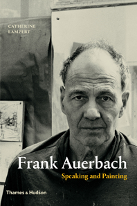 Frank Auerbach: Speaking and Painting Cover