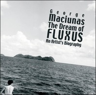 George Maciunas: The Dream of Fluxus Cover