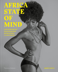 Africa State of Mind: Contemporary Photography Reimagines a Continent Cover