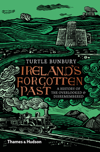 Ireland's Forgotten Past: A History of the Overlooked and Disremembered Cover