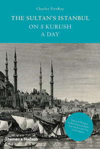 The Sultan's Istanbul on 5 Kurush a Day Cover