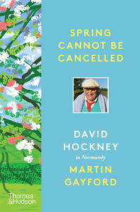 Spring Cannot Be Cancelled: David Hockney in Normandy Cover