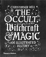 Occult, Witchcraft and Magic: An Illustrated History Cover